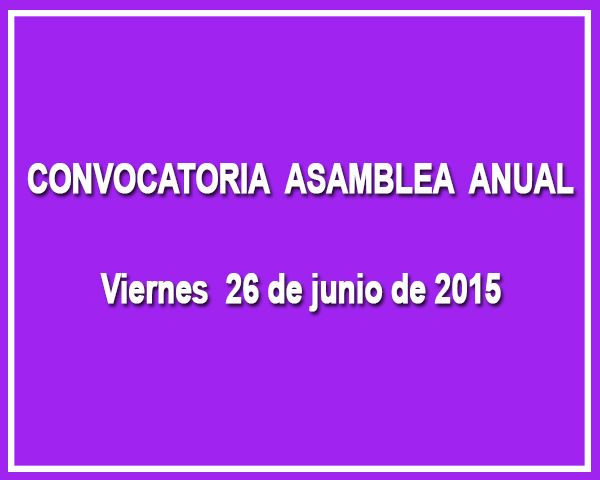 CONVOCATORIA ASAMBLEA GENERAL ORDINARIA 2015